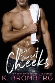 SWEET CHEEKS ebook by K. Bromberg