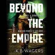Beyond the Empire audiobook by K. B. Wagers