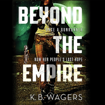 Beyond the Empire audiolibro by K. B. Wagers