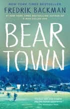 Beartown - A Novel ebook by Fredrik Backman