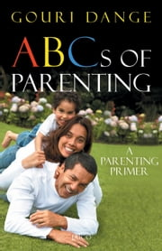 ABCs of Parenting ebook by Gouri Dange