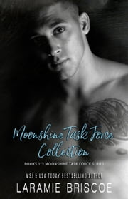 The Moonshine Task Force ebook by Laramie Briscoe