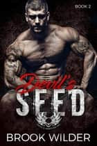 Devil's Seed - Devil's Martyrs MC, #2 ebook by Brook Wilder