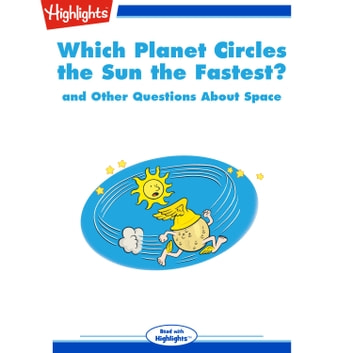 Which Planet Circles the Sun the Fastest? - and Other Questions About Space audiobook by Highlights for Children