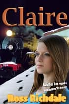Claire ebook by Ross Richdale