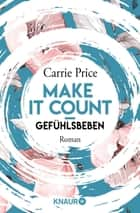 Make it count - Gefühlsbeben - Roman ebook by Carrie Price
