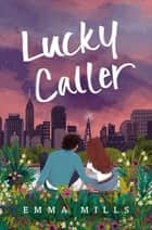 Lucky Caller ebook by Emma Mills