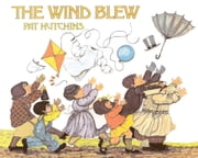 The Wind Blew ebook by Pat Hutchins,Pat Hutchins