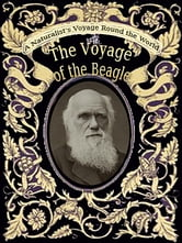 A Naturalist's Voyage Round the World - The Voyage Of The Beagle A new edition with illustrations by R. T. Pritchett of places visited and objects described. (with linked TOC) ebook by Charles Darwin