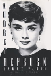 Audrey Hepburn ebook by Barry Paris
