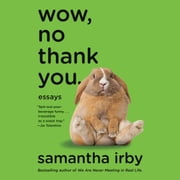 Wow, No Thank You. - Essays audiobook by
