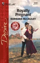 Royally Pregnant ebook by Barbara McCauley