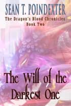 The Will of the Darkest One ebook by Sean T. Poindexter