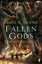 Fallen Gods - Tides of War Book II ebook by James A. Moore