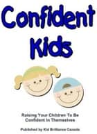 Confident Kids ebook by Tammy Scherck