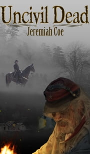 Uncivil Dead ebook by Jeremiah Coe