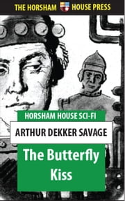 The Butterfly Kiss ebook by Arthur Dekker Savage