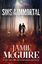 Sins of the Immortal: A Novella ebook by Jamie McGuire