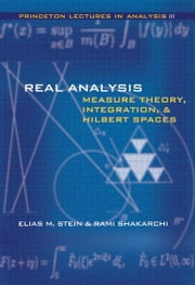 Real Analysis - Measure Theory, Integration, and Hilbert Spaces ebook by Elias M. Stein,Rami Shakarchi