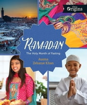 Ramadan - The Holy Month of Fasting ebook by Ausma Zehanat Khan