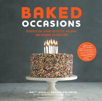 Baked Occasions - Desserts for Leisure Activities, Holidays, and Informal Celebrations ebook by Matt Lewis,Renato Poliafito,Brian Kennedy