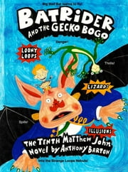 Bat Rider and the Gecko Bogo ebook by Anthony Barton