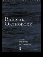 Radical Orthodoxy - A New Theology ebook by
