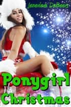Ponygirl Christmas ebook by Jenevieve DeBeers