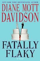 Fatally Flaky ebook by Diane Mott Davidson