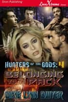 Hunters of the Gods 4: Belonging to a Pack ebook by