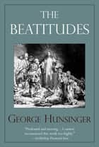 Beatitudes, The ebook by George Hunsinger