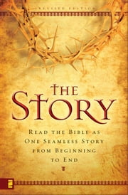 The Story: Read the Bible as One Seamless Story from Beginning to End ebook by Various Authors