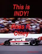 This Is Indy ebook by Ross R. Olney