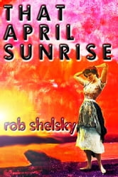 That April Sunrise ebook by Rob Shelsky
