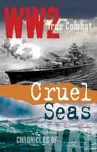 Cruel Seas (True Combat) ebook by Nigel Cawthorne
