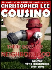 There Goes the Neighborhood ebook by Christopher Lee Cousino