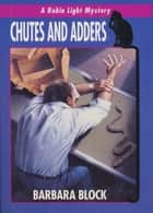 Chutes And Adders: A Robin ebook by Barbara Block