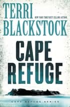 the Cape Refuge ebook by Terri Blackstock