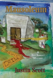 Mausoleum - A Ben Abbott Mystery ebook by Justin Scott