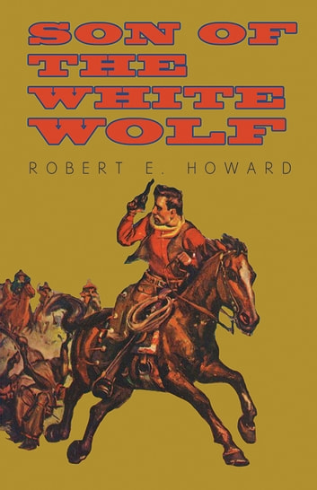 Son of the White Wolf ebook by Robert E. Howard