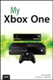 My Xbox One ebook by Bill Loguidice,Christina T. Loguidice