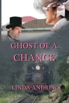 Ghost of a Chance ebook by Linda Andrews
