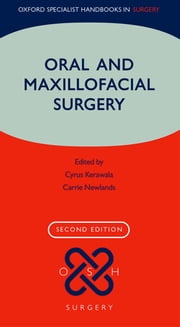 Oral and Maxillofacial Surgery ebook by Cyrus Kerawala, Carrie Newlands