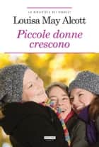 Piccole donne crescono - Ediz. integrale ebook by Louisa May Alcott