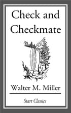 Check and Checkmate ebook by Walter M. Miller
