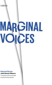 Marginal Voices - Selected Stories ebook by Julio Ramón Ribeyro,Dianne  Douglas