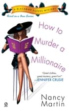 How to Murder a Millionaire ebook by Nancy Martin