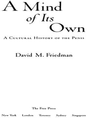 A Mind of Its Own - A Cultural History of the Penis ebook by David M. Friedman