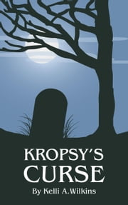 Kropsy's Curse ebook by Kelli A. Wilkins