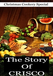 The Story Of Crisco ebook by Marion Harris Neil